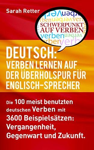 DEUTSCH: VERBEN LERNEN AUF DER ÜBERHOLSPUR FÜR ENGLISCH-SPRECHER ...