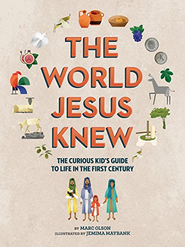 the-world-jesus-knew-a-curious-kids-guide-to-life-in-the-fist-century