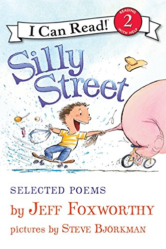 Silly Street: Selected Poems (I Can Read: Level 2) por Jeff Foxworthy