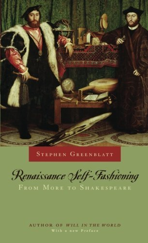 Renaissance Self-Fashioning: From More to Shakespeare by Stephen Greenblatt (2005-10-01)