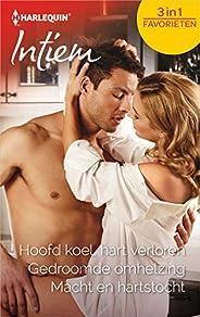 Hoofd koel, hart verloren ; Gedroomde omhelzing ; Macht en hartstocht (Intiem Favorieten Book 640)
