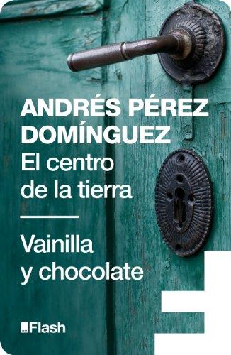 El centro de la tierra | Vainilla y chocolate (Flash Relatos) por Andrés Pérez Domínguez