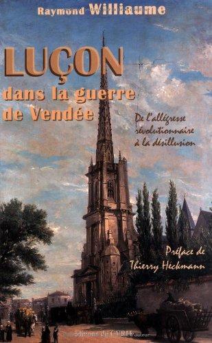 Luçon dans la guerre de Vendée: De l'allégresse révolutionnaire à la désillusion