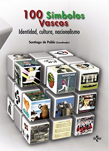 100 Símbolos Vascos: Identidad, cultura, nacionalismo (Ciencia Política - Semilla Y Surco - Serie De Ciencia Política)