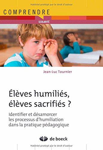 Elèves humiliés, élèves sacrifiés ?