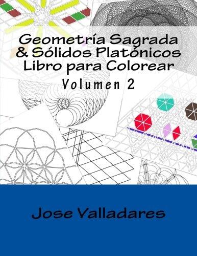 Geometría Sagrada & Sólidos Platónicos Libro para Colorear: Volume 2