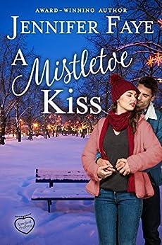 A Mistletoe Kiss (Tangled Charms Book 2) by [Faye, Jennifer]