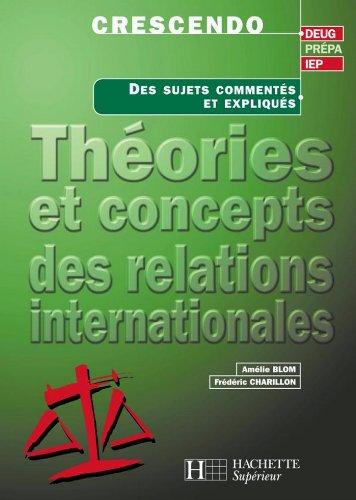 Théories et concepts des relations internationales - Livre de l'élève - Edition 2001 (Les Fondamentaux Droit-Sciences Politiques t. 28) par Amélie Blom