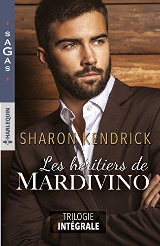 Les héritiers de Mardivino - Trilogie intégrale : La maîtresse du prince - Un singulier cadeau - Un destin royal (Sagas) par Sharon Kendrick