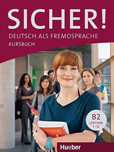 Sicher! B2. Kursbuch. Con espansione online. Per le Scuole superiori: 1