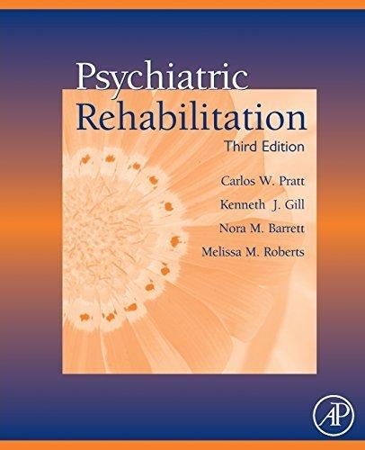 Psychiatric Rehabilitation, Third Edition by Pratt, Carlos W., Gill, Kenneth J., Barrett, Nora M., Robert (2013) Hardcover