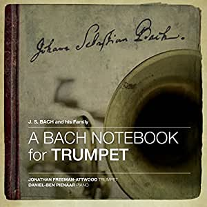 A Bach Notebook for Trumpet (Eleven Bachs from 1615 to 1795) [SACD hybrid]
