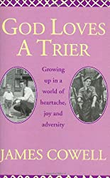 God Loves a Trier: Growing Up in a World of Heartache, Joy and Adversity