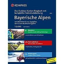Bayerische Alpen - von München bis zur Zugspitze, von Füssen bis Berchtesgaden: 3 in 1: Das KOMPASS-Outdoor-Karten Ringbuch mit kompletter Gebietsabdeckung 1:35000