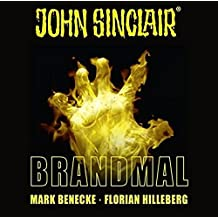 John Sinclair - Brandmal: . Sonderedition 07. (John Sinclair Hörspiel-Sonderedition, Band 7)