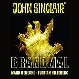 John Sinclair - Brandmal: . Sonderedition 07. (John Sinclair Hörspiel-Sonderedition, Band 7) - Mark Benecke, Florian Hilleberg