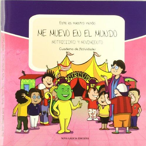 Este es nuestro mundo: Me muevo en el mundo: motricidad y movimiento : cuaderno de actividades: Vol.4 por Amalia Pérez Otero