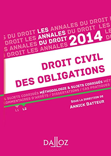 Annales Droit civil des obligations 2014. Méthodologie & sujets corrigés