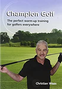 Champion Golf. The perfect warm-up Training for golfers everywhere