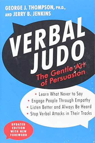 Verbal Judo: The Gentle Art of Persuasion por George J. Thompson PhD