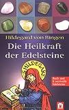 Hildegard von Bingen: Die Heilkraft der Edelsteine - Hildegard von Bingen