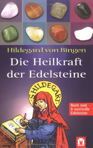 Hildegard von Bingen: Die Heilkraft der Edelsteine