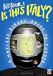 Bonjour! Is this Italy? - A Hapless Biker's Guide to Europe (English Edition)