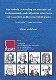 Eine Methode zur Kopplung von molekular- und kontinuumsmechanischen Modellen unter Einsatz von Translations- und Rotationsfreiheitsgraden: Die ... für Baustatik und Baudynamik, Band 5)