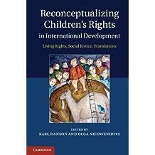 Reconceptualizing Children's Rights in International Development