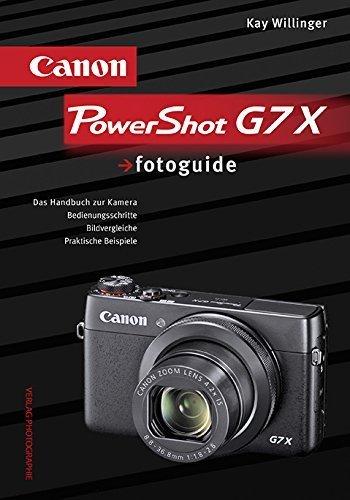 Preisvergleich Produktbild Canon PowerShot G7 X fotoguide: Das Handbuch zur Kamera von Kay Willinger (März 2015) Gebundene Ausgabe