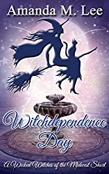 Witchdependence Day: A Wicked Witches of the Midwest Short (Wicked Witches of the Midwest Shorts Book 8)
