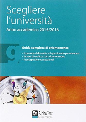 Scegliere l'universit 2015/2016.  Edizione per la scuola