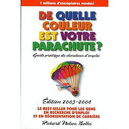 De quelle couleur est votre parachute ? : Un guide pratique pour les gens en recherche d'emploi et en changement de carrière