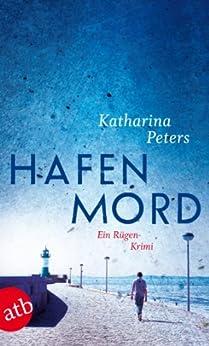 Hafenmord: Ein Rügen-Krimi (Romy Beccare ermittelt 1) von [Peters, Katharina]