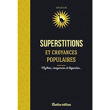 Superstitions et croyances populaires (Histoire secrète)