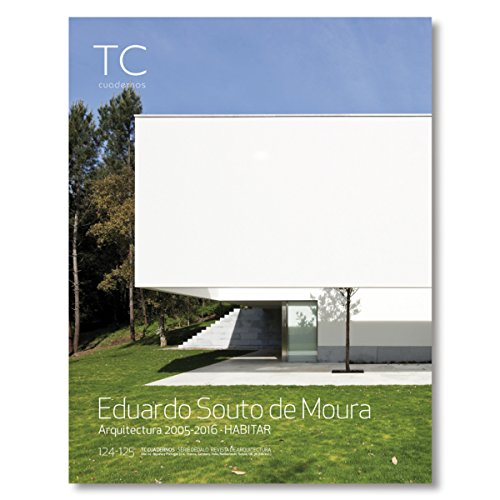 Eduardo Souto de Moura: Arquitectura 2005-2016. Habitar (TC Cuadernos) por Ricardo Meri de la Maza