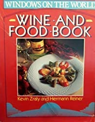 Windows on the World: Wine and Food Book by Kevin Zraly (1986-10-03)