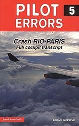 Pilot Errors : Tome 5, Crash Rio-Paris Full cockpit transcript
