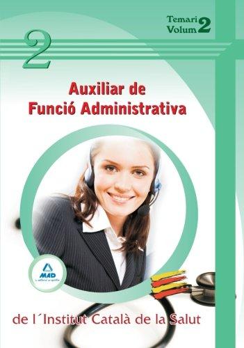 Auxiliar De Funció Administrativa De L´Institut Català De La Salut. Temari. Volumen Ii