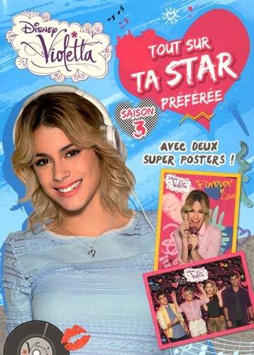 Violetta saison 3 : Tout sur ta star préférée