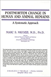 Postmortem Change In Human and Animal Remains : A Systematic Approach by Marc S. Micozzi (1991-01-01)