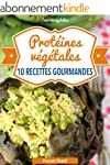 Prot�ines v�g�tales - 10 recettes gou...
