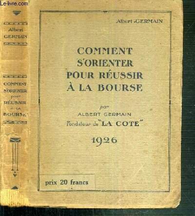 COMMENT S'ORIENTER POUR REUSSIR A LA BOURSE