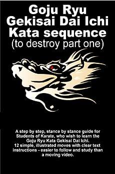 Goju Ryu Gekisai Dai Ichi Kata Sequence by [Hill, Tom]