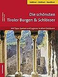 Burgen, Schlösser und Ansitze - Logieren und Speisen in alten Gemäuern - Helmut Krämer