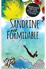 Sandrine est formidable: Coloriages positifs avec votre prénom Broché