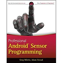 Professional Android Sensor Programming by Greg Milette (2012-06-05)