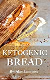Ketogenic Bread: 50 of the Most Delicious Keto Bread Recipes: Created By Expert Low Carb Chef To Curb Your Bread Cravings (Ketogenic bread, Low Carb Bread, ... Bread Recipes, Keto Bread) (English Edition)
