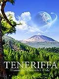 Teneriffa - Traumziele unserer Erde
