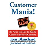 Customer Mania!: It's Never Too Late to Build a Customer-Focused Company (English Edition)